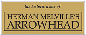 the historic doors of Herman Melville's ARROWHEAD
