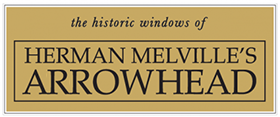 the historic windows of Herman Melville's ARROWHEAD